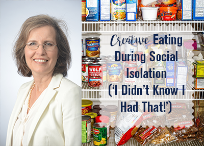 Creative Eating During Social Isolation, or 'I Didn't Know I Had That'